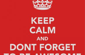 keep calm be awesome