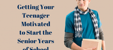 getting your teenager motivated for senior years of school
