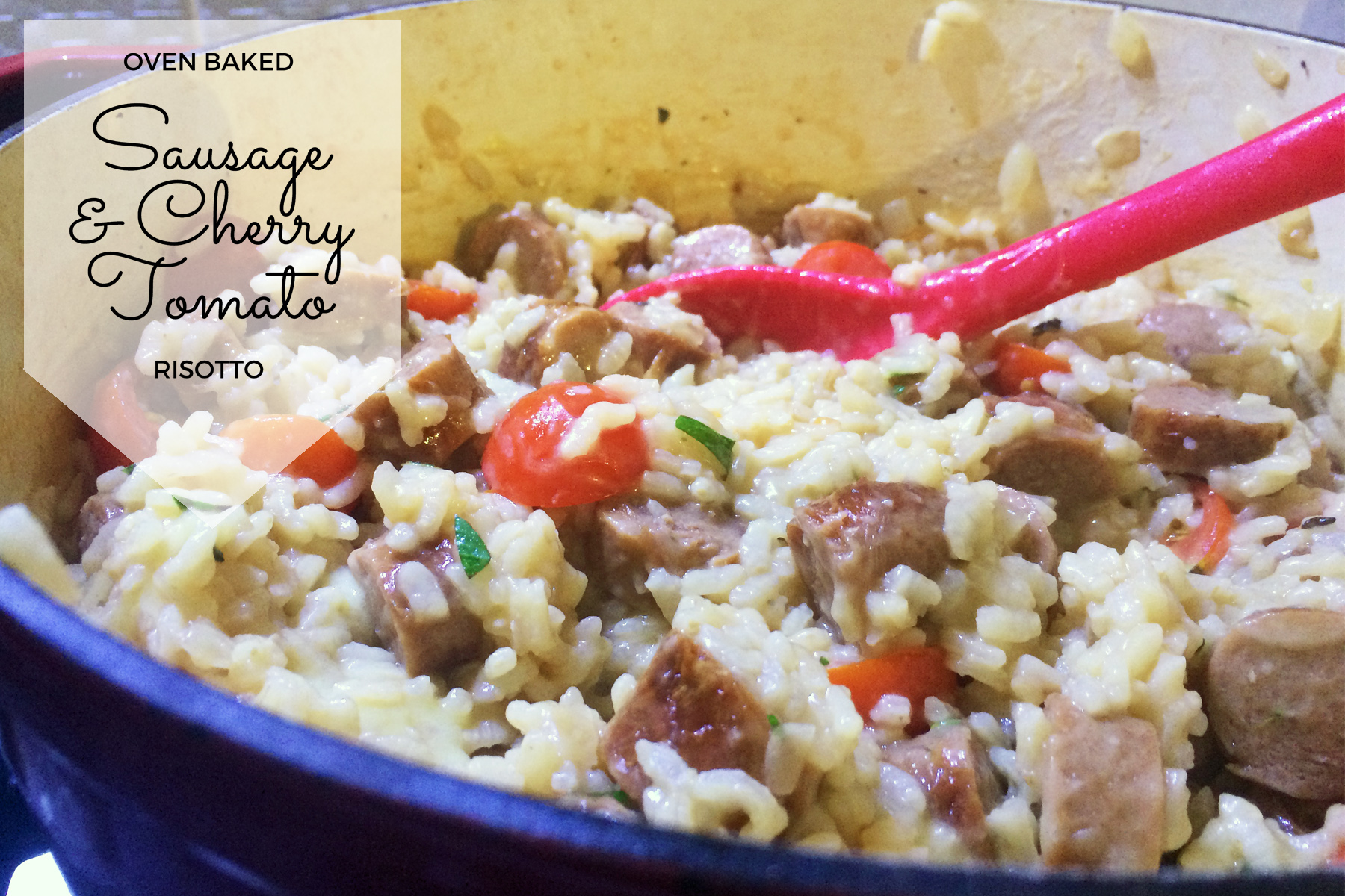oven baked sausage and cherry tomato risotto
