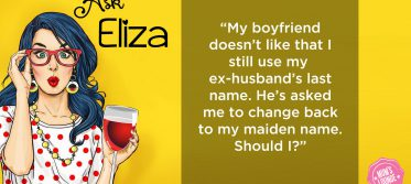 Ask Eliza - boyfriend wants me to change my surname